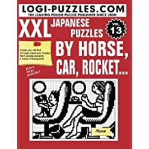 XXL Japanese Puzzles: By horse, car, rocket... (Volume 13) by LOGI Puzzles (2015-04-03)