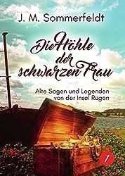 Sagen und Geschichten über die Insel Rügen./Die Höhle der schwarzen Frau: Alte Sagen und Legenden von der Insel Rügen!