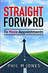 Straight Forward - To More Appointments