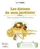 Telecharger Livres Les dictons de mon jardinier Trucs et astuces au fil des saisons (PDF,EPUB,MOBI) gratuits en Francaise
