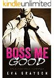 Boss Me Good (Boss Me, Book One) (An Alpha Male Romance)