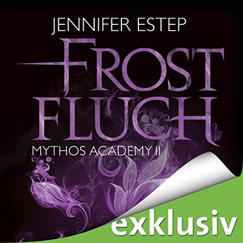 Buchseite und Rezensionen zu 'Frostfluch (Mythos Academy 2)' von Jennifer Estep