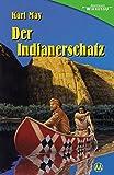 """Der Indianerschatz: Gekürzte Fassung von """"Der Schatz im Silbersee"""" (Abenteuer Winnetou)"""