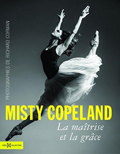 Misty Copeland, la matrise et la grce