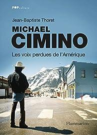 Michael Cimino: Les voix perdues de l'Amérique par Jean-Baptiste Thoret