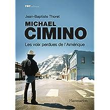 Michael Cimino: Les voix perdues de l'Amérique