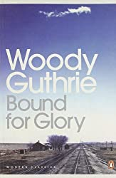 Bound for Glory (Penguin Modern Classics) by Guthrie, Woody (2004) Paperback