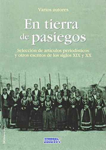 En tierra de pasiegos: Selección de artículos periodísticos y otros escritos de los siglos XIX y XX