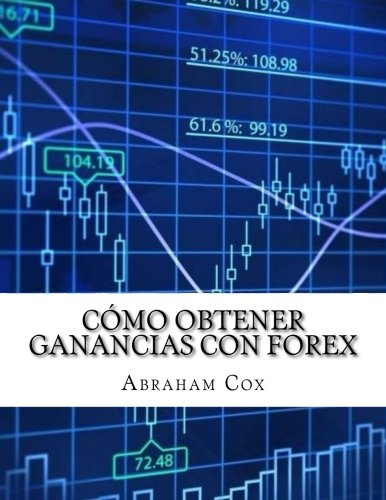 Cómo Obtener Ganancias con FOREX: Cómo hice $26725.09 en una semana utilizando los indicadores técnicos de Forex