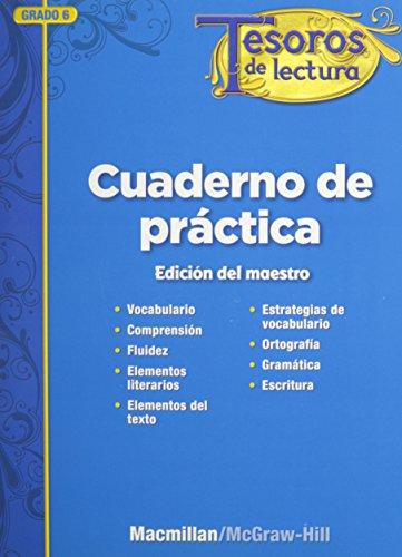 Tesoros de Lectura, a Spanish Reading/Language Arts Program, Grade 6, Practice Book, Annotated Teacher's Edition (Elementary Reading Treasures) por Mcgraw-Hill Education