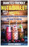 Diabetic-Friendly: NUTRiBULLET RECIPES