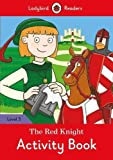 The Red Knight Activity Book: Ladybird Readers Level 3