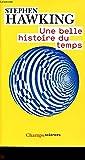 UNE BELLE HISTOIRE DU TEMPS - CHAMPS SCIENCES - 01/01/2009