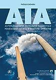 AIA. Autorizzazione Integrata Ambientale: Fondamenti teorici e tecniche operative