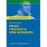 Prinz Friedrich von Homburg. Textanalyse und Interpretation mit ausführlicher Inhaltsangabe und Abituraufgaben mit Lösungen