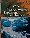 history of shock waves explosions and impact a chronological and biographical reference by peter o k krehl 2008 10 10