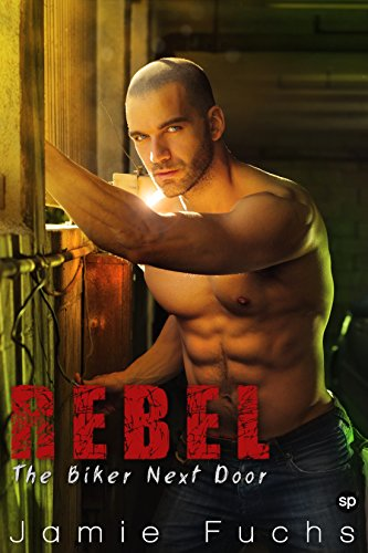 Rebel: The Biker Next Door (Rebel Series Book 1) (English Edition)