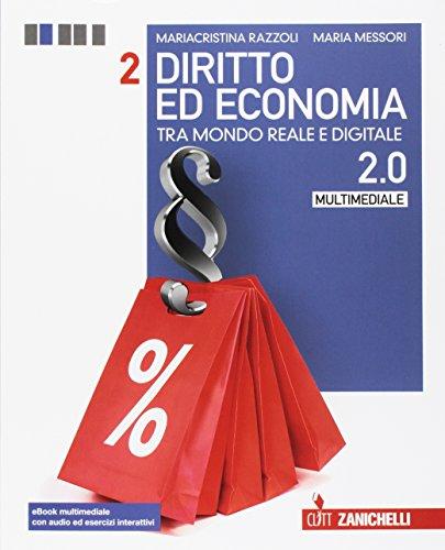 Diritto ed economia tra mondo reale e digitale. Per le Scuole superiori. Con e-book. Con espansione online: 2