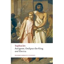 The World's Classics: Antigone; Oedipus the King; Electra