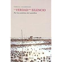 La verdad del silencio: Por los caminos del asombro