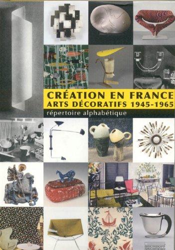 Création en France : Arts décoratifs 1945-1965 par Côme Remy
