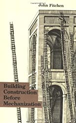 Building Construction Before Mechanization (Paper)