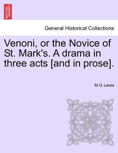 Venoni, or the Novice of St. Mark's. A drama in three acts [and in prose].
