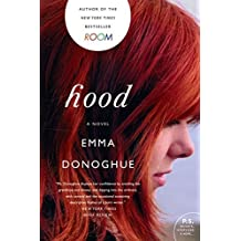 Hood: A Novel by Emma Donoghue (2011-10-11)
