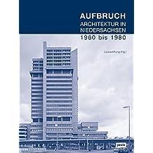 Aufbruch: Architektur in Niedersachsen 1960 bis 1980