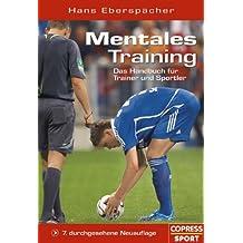 Mentales Training. Das Handbuch für Trainer und Sportler