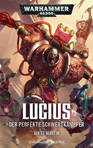 Warhammer 40.000 - Lucius: Der perfekte Schwertkämpfer