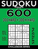 Sudoku Book 600 Puzzles, 300 Hard and 300 Extra Hard: Sudoku Puzzle Book With Two Levels of Difficulty To Improve Your Game: Volume 23 (Sudoku Book Challenger Series)
