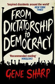 From Dictatorship to Democracy de [Sharp, Gene]