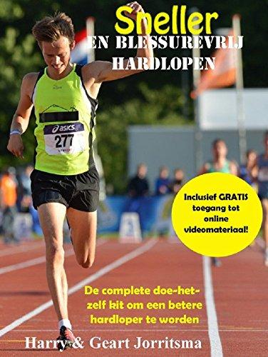 Sneller en blessurevrij hardlopen : De complete doe-het-zelf kit om een betere hardloper te worden (Dutch Edition) por Geart Jorritsma