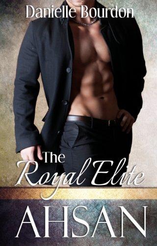 Buchseite und Rezensionen zu 'The Royal Elite: Ahsan (English Edition)' von Danielle Bourdon