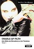 CRADLE OF FILTH (Tome 1) Une bible de décadence et de ténèbres