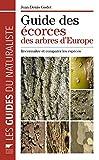 Guide des écorces des arbres d'Europe - Reconnaître et comparer les espèces