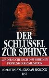 Der Schlüssel zur Sphinx - Auf der Suche nach dem geheimen Ursprung der Zivilisation - Robert Bauval