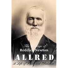 The Writings of Reddick Newton A l l r e d by Teresa Andersen Burrell (2016-03-21)