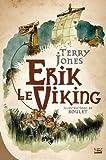 Telecharger Livres Erik le Viking edition reliee (PDF,EPUB,MOBI) gratuits en Francaise