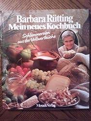Mein neues Kochbuch. Schlemmereien aus der Vollwertküche.