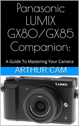panasonic-lumix-gx80-gx85-companion-a-guide-to-mastering-your-camera-english-edition