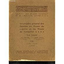 ARCHIVES DES MUSEES NATIONAUX ET DE L'ECOLE DU LOUVRE - INVENTAIRE GENERAL DES DESSINS DU MUSEE DU LOUVRE ET DU MUSEE DES VERSAILLES - ECOLE FRANCAISE - TOME 8 : LE BRUN - LECLERC