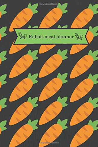 Rabbit Meal Planner: Blank prompted Annual meal planner to write in