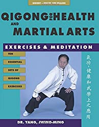 Qigong for Health & Martial Arts: Exercises and Meditation, 2nd Edition (Qigong, Health and Healing)