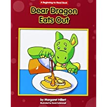 Dear Dragon Eats Out (Beginning-To-Read Books) by Hillert, Margaret (2014) Paperback