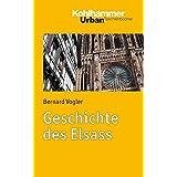 Geschichte des Elsass. Urban-Taschenbuch Bd. 719 (Urban-Taschenbücher)