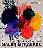 Malen mit Acryl: Das Leuchten der Farben