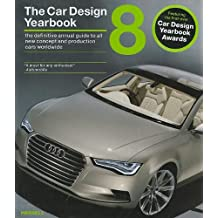 The Car Design Yearbook 8: The Definitive Annual Guide to All New Concept and Production Cards Worldwide