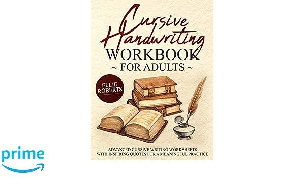 Cursive Handwriting Workbook for Adults Advanced Cursive